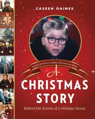 A Christmas Story: Behind the Scenes of a Holiday Classic (Hardback)