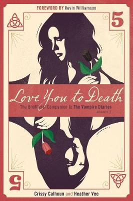 Love You To Death - Season 5: The Unofficial Companion to The Vampire Diaries (Paperback)