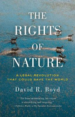 The Rights Of Nature: A Legal Revolution That Could Save the World (Paperback)