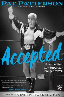 Accepted: How the First Gay Superstar Changed WWE (Hardback)