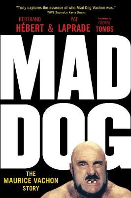 Mad Dog: The Maurice Vachon Story (Paperback)