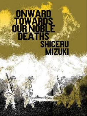 Onward Towards Our Noble Deaths (Paperback)