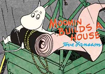 Moomin Builds a House (Paperback)