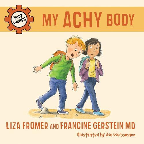 My Achy Body: Body Works (Hardback)