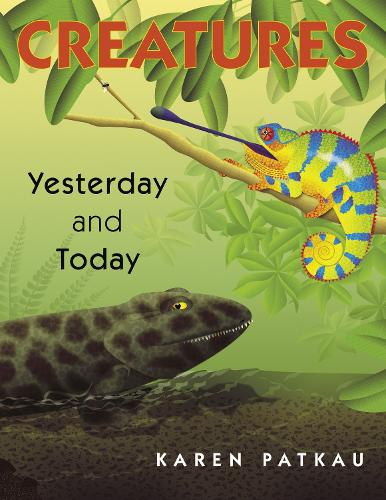 Creatures Yesterday And Today (Paperback)