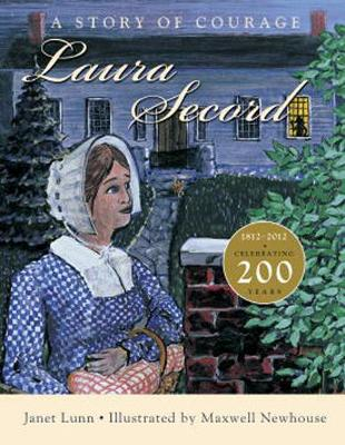 Laura Secord: A Story of Courage (Paperback)