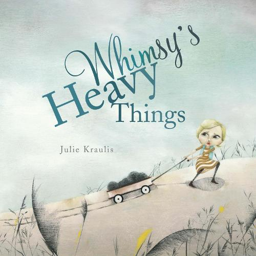 Whimsy's Heavy Things (Hardback)