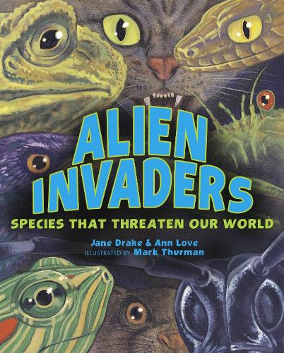 Alien Invaders: Species That Threaten Our World (Paperback)