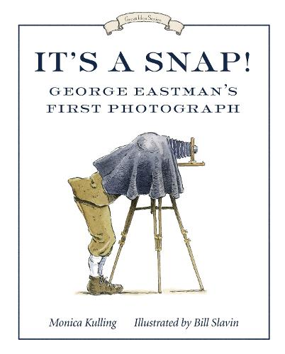 It's A Snap!: George Eastman's First Photograph (Paperback)