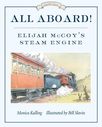 All Aboard!: Elijah McCoy's Steam Engine (Paperback)