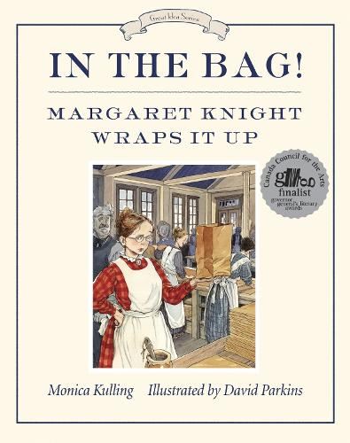 In The Bag!: Margaret Knight Wraps It Up (Paperback)