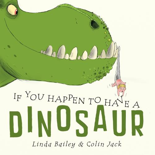 If You Happen To Have A Dinosaur (Hardback)