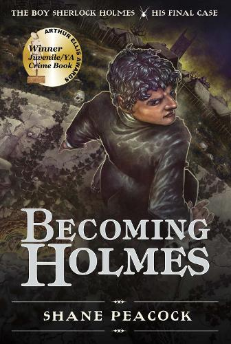 Becoming Holmes: The Boy Sherlock Homes, His Final Case (Paperback)