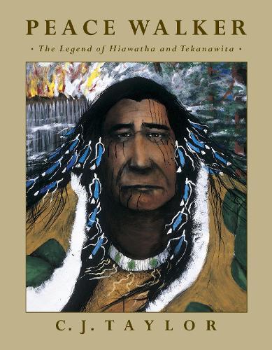 Peace Walker: The Legend of Hiawatha and Tekanawita (Paperback)