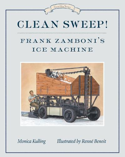 Clean Sweep! Frank Zamboni's Ice Machine: Great Ideas Series (Paperback)