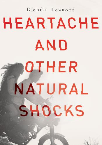Heartache And Other Natural Shocks (Hardback)