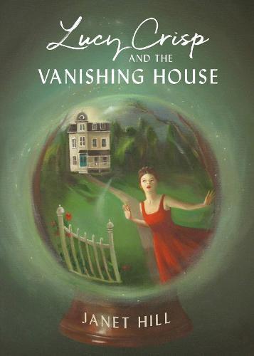 Lucy Crisp And The Vanishing House (Hardback)