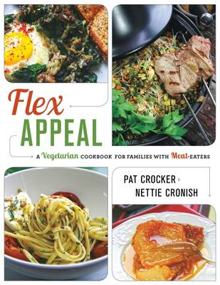 Flex Appeal: The Vegetarian Cookbook for Families with Meat-Eaters (Paperback)