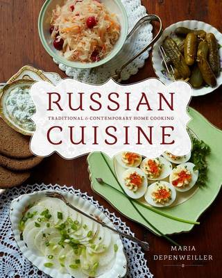 Russian Cuisine: Traditional and Contemporary Home Cooking (Paperback)
