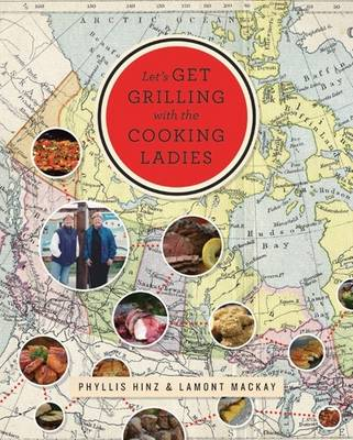 Let's Get Grilling with the Cooking Ladies: A Culinary Journey Across North America (Paperback)
