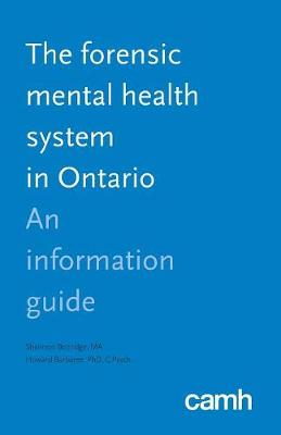 The Forensic Mental Health System in Ontario: An Information Guide (Paperback)