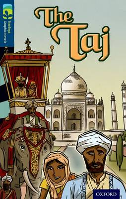 Oxford Reading Tree TreeTops Graphic Novels: Level 14: The Taj - Oxford Reading Tree TreeTops Graphic Novels (Paperback)