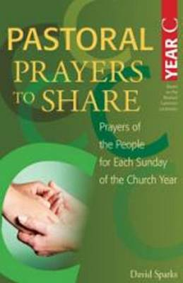 Pastoral Prayers to Share Year C: Prayers of the People for Each Sunday of the Church Year (Paperback)