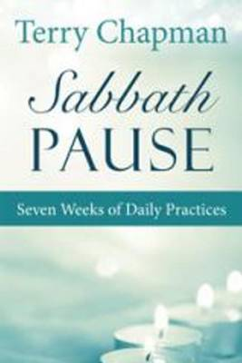 Sabbath Pause: Seven Weeks of Daily Practices (Paperback)