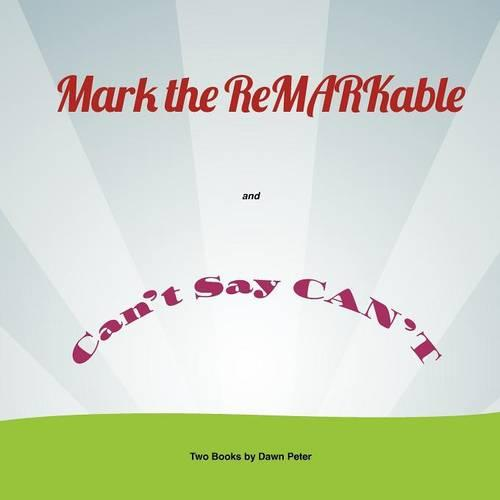 Mark the Remarkable and Can't Say Can't (Paperback)