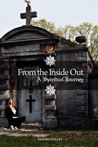 From the Inside Out: A Spiritual Journey (Paperback)