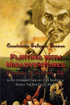 Flirting with Misadventures: Escapades of an Exotic Life (Paperback)