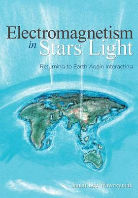 Electromagnetism in Stars Light: Returning to Earth Again Interacting (Paperback)