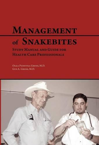 Management of Snakebites: Study Manual and Guide for Health Care Professionals (Hardback)