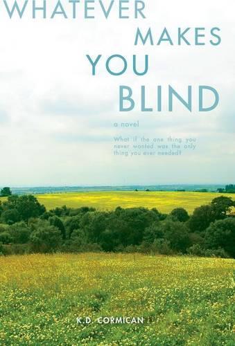 Whatever Makes You Blind (Hardback)