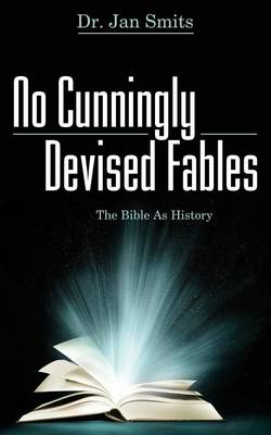 No Cunningly Devised Fables: The Bible as History (Paperback)