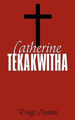 Catherine Tekakwitha (Paperback)