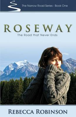 Roseway: The Road That Never Ends - Narrow Road (Paperback)