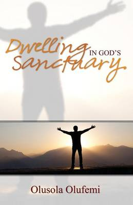Dwelling in God's Sancturay (Paperback)