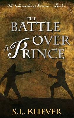 The Battle Over a Prince - Chronicles of Exmoor (Paperback)