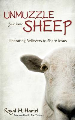 Unmuzzle Your Inner Sheep: Liberating Believers to Share Jesus (Paperback)