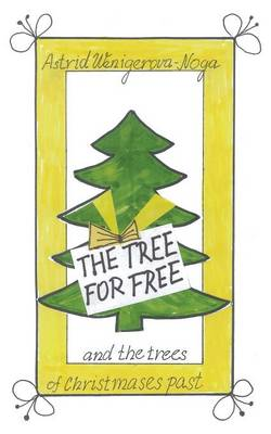 The Tree for Free and the Trees of Christmases Past (Paperback)