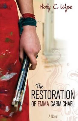 The Restoration of Emma Carmichael (Paperback)