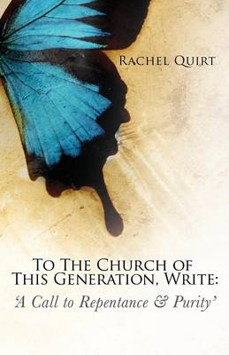 To the Church of This Generation, Write: A Call to Repentance and Purity (Paperback)