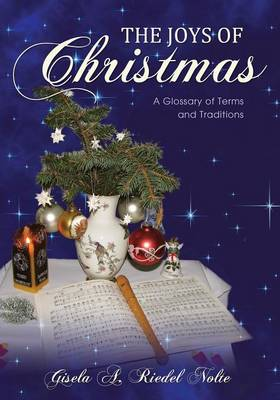 The Joys of Christmas: A Glossary of Terms and Traditions (Paperback)