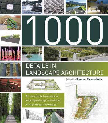 1000 Details in Landscape Architecture: A Selection of the World's Most Interesting Landscaping Elements (Hardback)