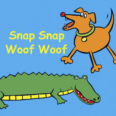 Snap Snap Woof Woof - Snappy Sounds S. (Board book)