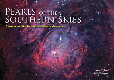 Pearls of the Southern Skies: A Journey to Exotic Star Clusters, Nebulae and Galaxies (Hardback)