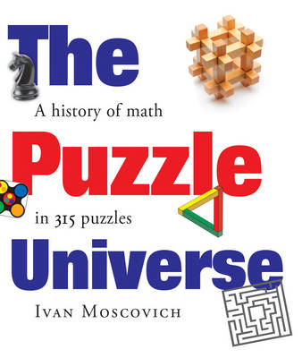 Puzzle Universe: The History of Math in 315 Puzzles (Hardback)