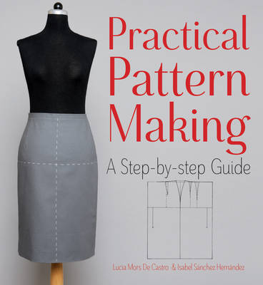Practical Pattern Making: A Step-by-Step Guide (Paperback)
