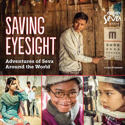 Saving Eyesight: Adventures of Seva Around the World (Paperback)